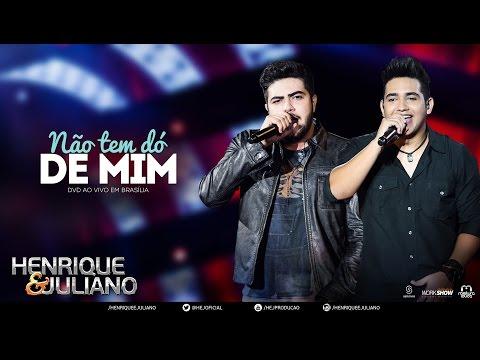 Henrique E Juliano - Não Tem Dó De Mim - (DVD Ao Vivo Em Brasília) [Vídeo Oficial]