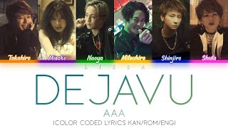 All Rights Administered by Avex Inc. • Artist: AAA • Song: DEJAVU • Album: COLOR A LIFE • Released: 18.08.29 • 歌(Artist): AAA • 作詞(Lyricist): 溝口貴紀 ...