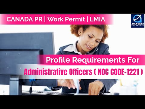 Administrative Officers - Profile Description for Canada Work permit, LMIA and PR | NOC CODE 1221