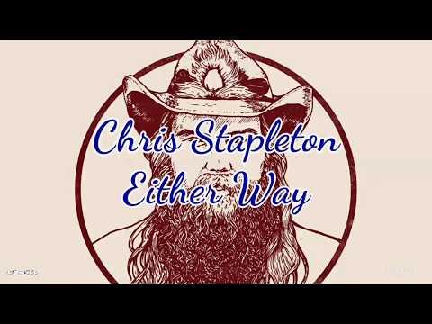 Chris Stapleton - Either Way (Lyrics)
