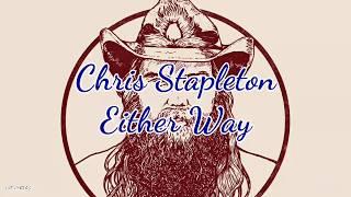 Chris Stapleton Either Way Lyrics.mp3
