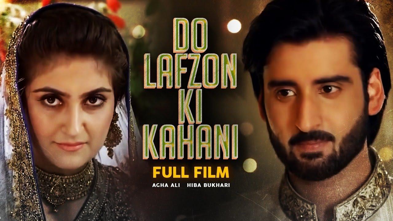 Download Do Lafzon Ki Kahani | Full Film | Hiba Bukhari And Agha Ali | A Heartbreaking Love Story | C4B1G