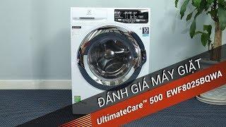 ✅VnReview - Đánh giá chi tiết máy giặt Electrolux UltimateCare™ 500 EWF8025BQWA