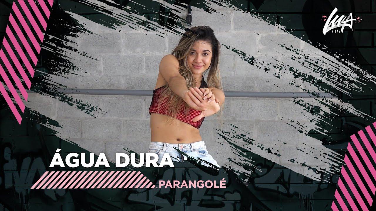 ÁGUA DURA - Parangolé | Coreografia #LuaVilas