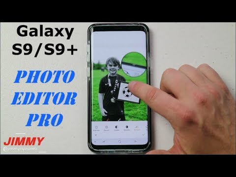 Galaxy S9/S9+ Edit Photos Like A PRO
