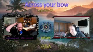 Gambar cover Across your bow pod cast episode 24 with  MEJASH