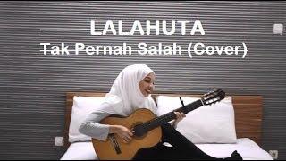 Lalahuta - Tak Pernah Salah  Cover By Trimela Winda