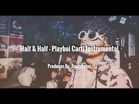 Half & Half - Playboi Carti (flp + Instrumental) BEST VERSION