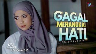 Elsa Pitaloka - Gagal Merangkai Hati (Official Music Video)