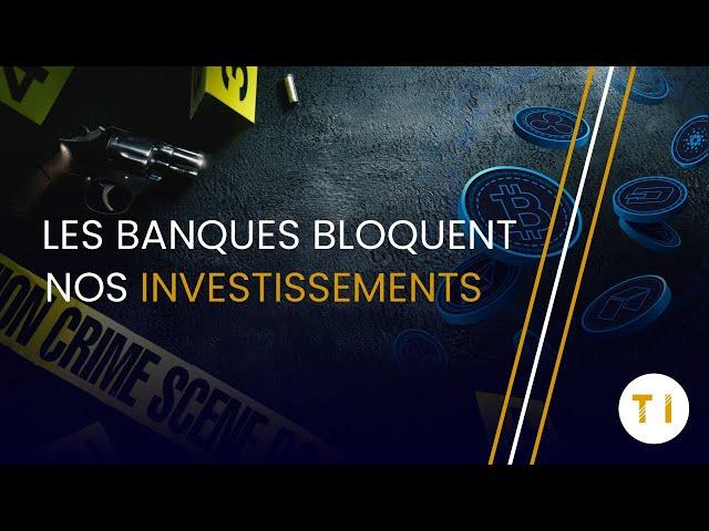 LES BANQUES BLOQUENT NOS INVESTISSEMENTS ?