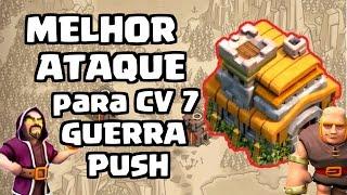 MELHOR ESTRATÉGIA de ATAQUE para CV 7 | GUERRA e PUSH | Clash of Clans