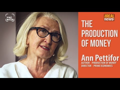 Ann Pettifor - The Production of Money