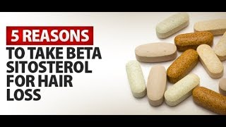 How is Hair Loss Affected by Beta Sitosterol?