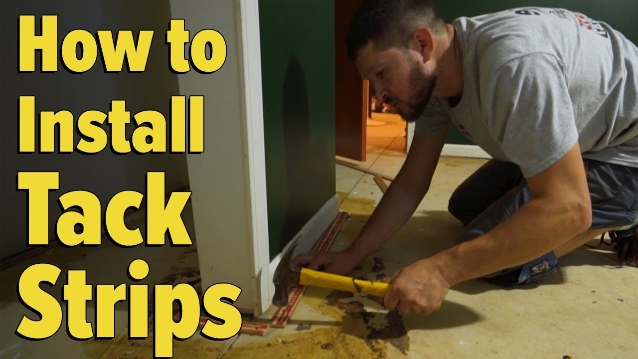 How To Install Tack Strips On A Concrete Floor You