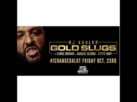 DJ Khaled Feat. Chris Brown, August Alsina & Fetty Wap - Gold Slugs (+Download)