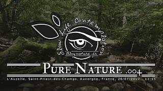 Slow Life Contemplation - Pure Nature n°004 - L'Auzelle