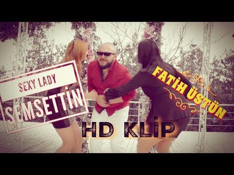 FATİH ÜSTÜN - ŞEMSETTİN (SEXY LADY ) GOLD YAPIM 2018 HD