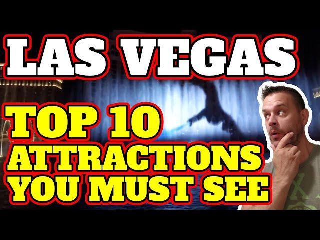 Top 10 Las Vegas Attractions 2019