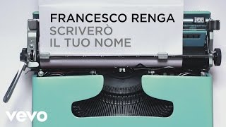 Francesco Renga - Scriverò il tuo nome (lyric video)
