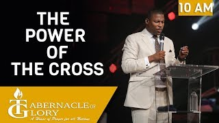 Pastor Gregory Toussaint | The Power of the Cross | Tabernacle of Glory | 10 am