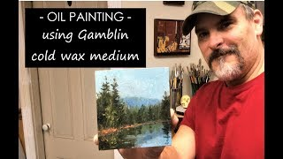 Oil Painting - using Gamblin cold wax medium