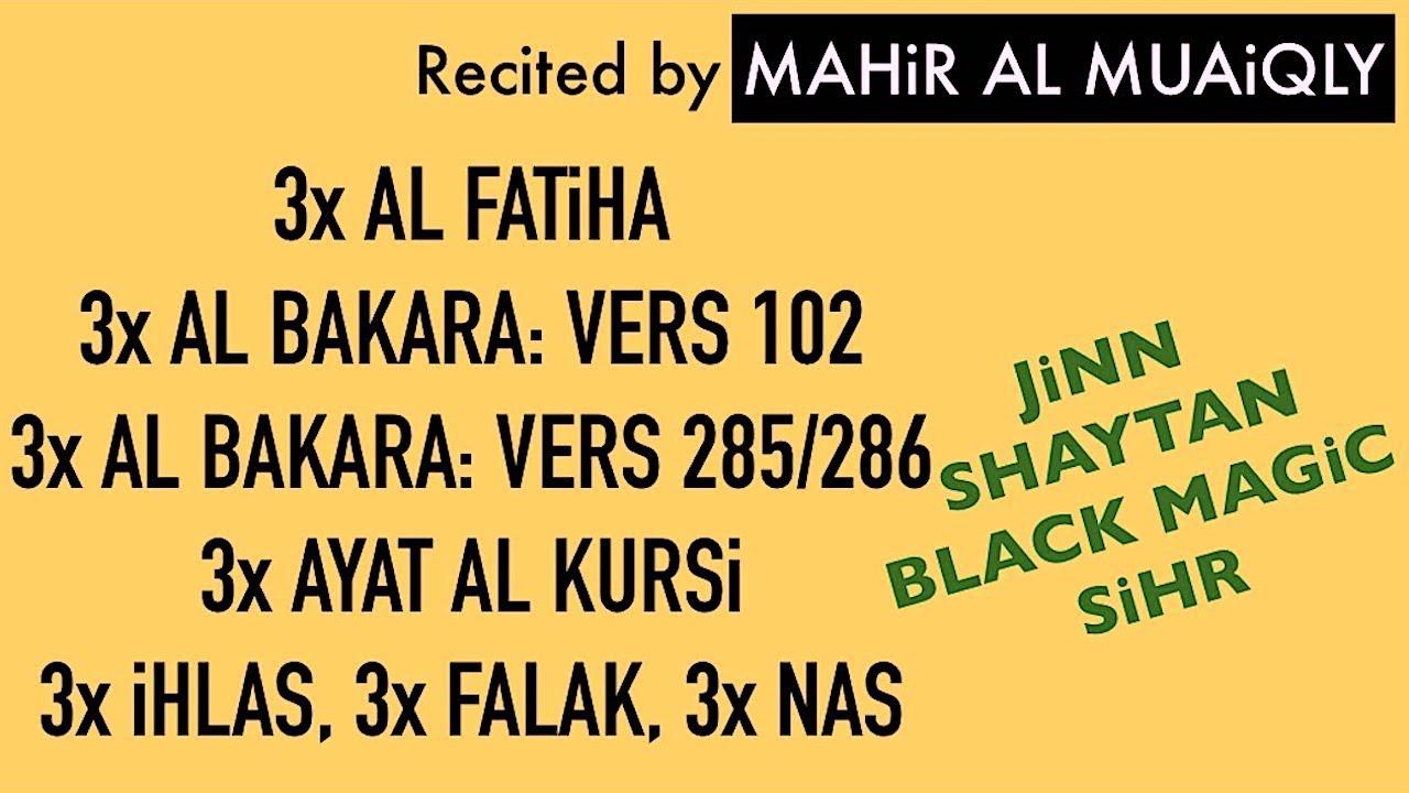 3x Fatiha 3x Ayat Kursi 3x Ihlas Falak Nas Sihr Magic Jinn Evil Eye By Mahir Muayqli