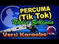 Percuma - Nadia Zerlinda Tik Tok Karaoke Tanpa Vocal