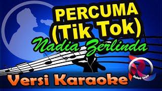 Percuma - Nadia Zerlinda (Tik Tok) (Karaoke Tanpa Vocal)