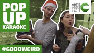 Pop-Up KARAOKE! - CONCENTRATE #Goodweirdwednesday