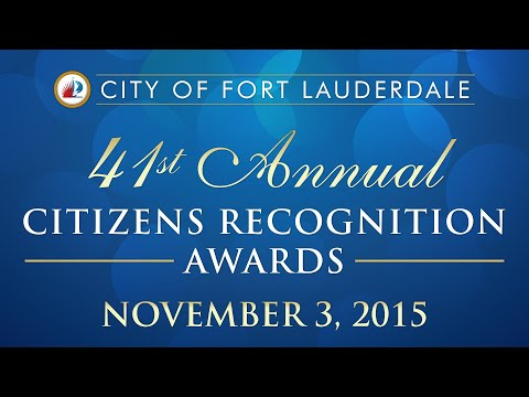 City of Fort Lauderdale 41st Annual Citizens Recognition Awards