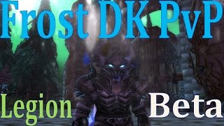 Legion Beta Frost DK PvP - Crazy Burst Montage - 2v1's and 2v2's