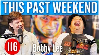 Download lagu Bobby Lee | This Past Weekend #116