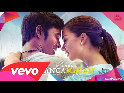 Thangamagan Official (VIP 2) Trailer | Dhanush | Amy Jackson | Samantha movie posters