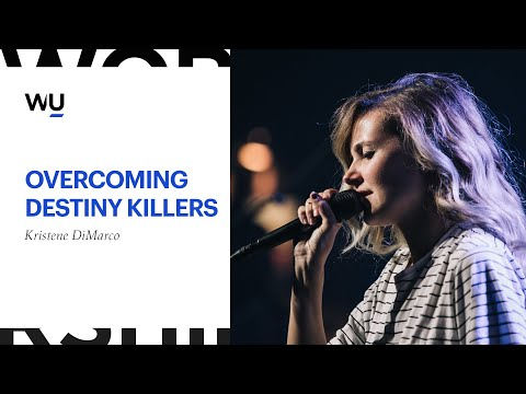 "WorshipU // Kristene DiMarco ""Overcoming Destiny Killers"""