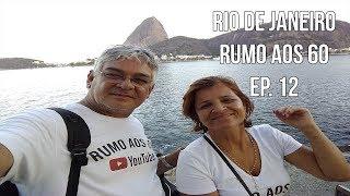 Rio de Janeiro - Rumo aos 60 - Ep.12