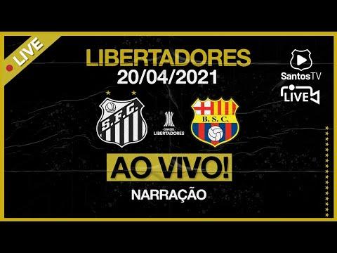 🔴 AO VIVO: SANTOS x BARCELONA-EQU | CONMEBOL LIBERTADORES (20/04/21)