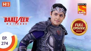 Baalveer Returns - Ep 274 - Full Episode - 8th January, 2021
