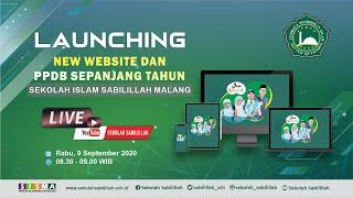 Launching New Website dan PPDB Online Sepanjang Tahun Sekolah Islam Sabilillah Malang