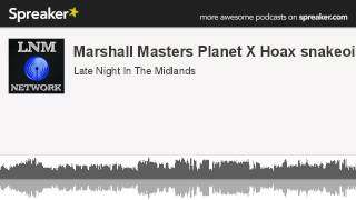 Marshall Masters Planet X Hoax Exposed - Interview with Michael Vara - Late Night In The Midlands