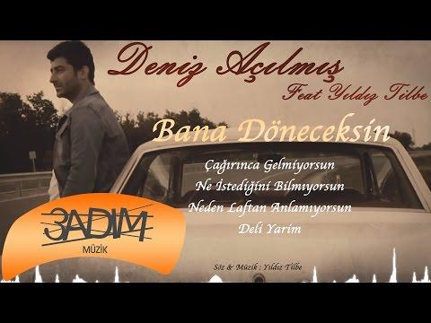 Deniz Açılmış Feat Yıldız Tilbe - Bana Döneceksin ( Official Lyric Video )