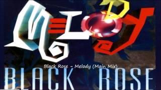 Black Rose - Melody (Main Mix)
