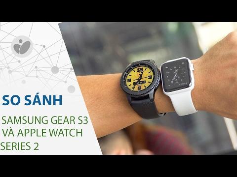 So sánh Samsung Gear S3 vs Apple Watch Series 2