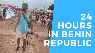 24 Hours in Benin Republic   West Africa Tour: Epi...
