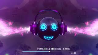 Tomline &amp itsdelr - Same