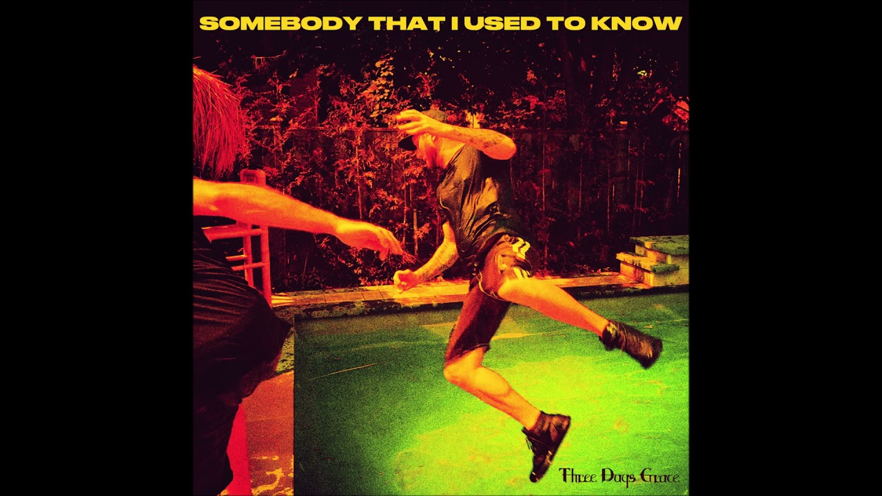 Download Three Days Grace - Somebody That I Used To Know