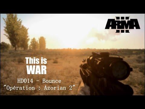 HD014 - Arma 3 : Bounce - OPERATION AZORIAN 2