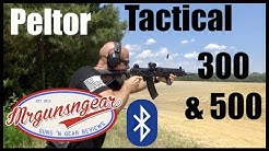 Peltor Tactical 300 & 500 Electronic Hearing Protection With Bluetooth Review (HD)