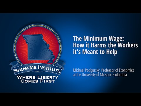 The Minimum Wage: How it Harms the Workers it's Meant to Help