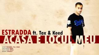 Estradda cu Tox si Keed - Acasa E Locul Meu