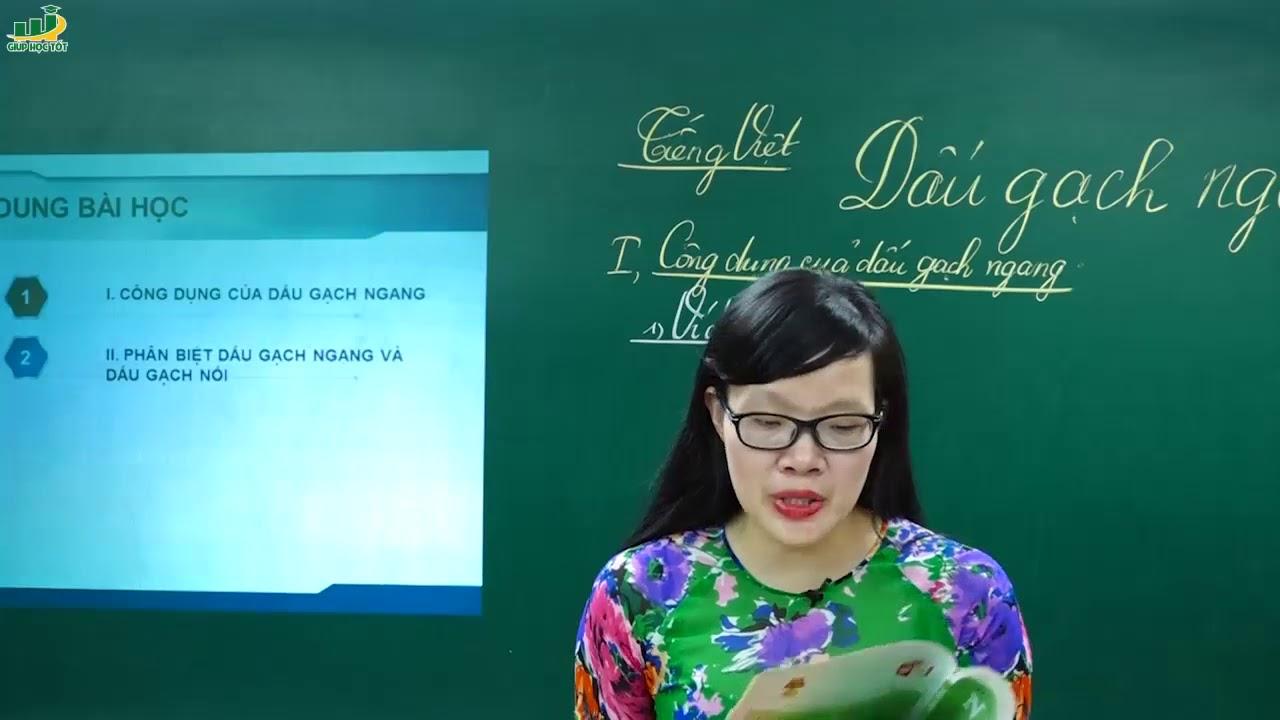 Ngữ Văn Lớp 7– Bài giảng Dấu gạch ngang (P1)|Tiếng Việt Dấu Câu |Cô Lê Hạnh
